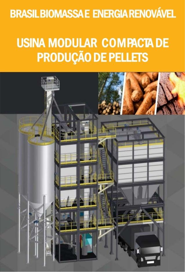 BRASILBIOMASSAE ENERGIARENOVÁVEL USINA MODULAR COMPACTADE PRODUÇÃODE PELLETS