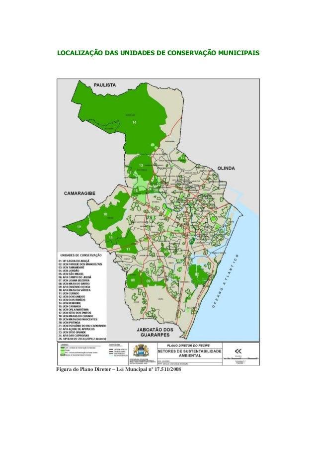 LOCALIZAÇÃO DAS UNIDADES DE CONSERVAÇÃO MUNICIPAIS Figura do Plano Diretor – Lei Muncipal nº 17.511/2008