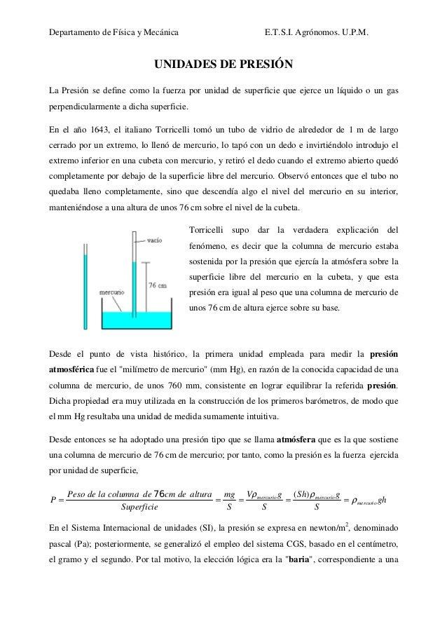 Departamento de Física y Mecánica E.T.S.I. Agrónomos. U.P.M. UNIDADES DE PRESIÓN La Presión se define como la fuerza por u...