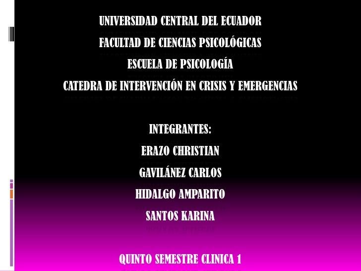 UNIVERSIDAD CENTRAL DEL ECUADOR       FACULTAD DE CIENCIAS PSICOLÓGICAS            ESCUELA DE PSICOLOGÍACATEDRA DE INTERVE...