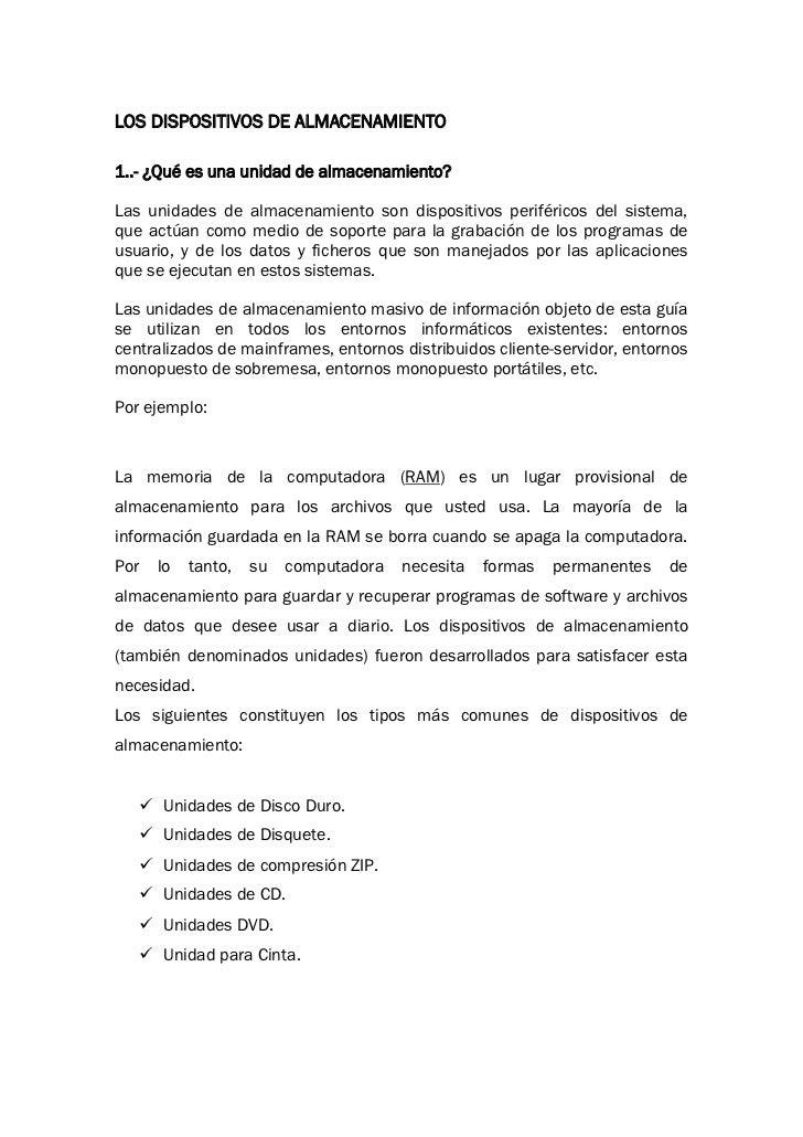 LOS DISPOSITIVOS DE ALMACENAMIENTO1..- ¿Qué es una unidad de almacenamiento?Las unidades de almacenamiento son dispositivo...