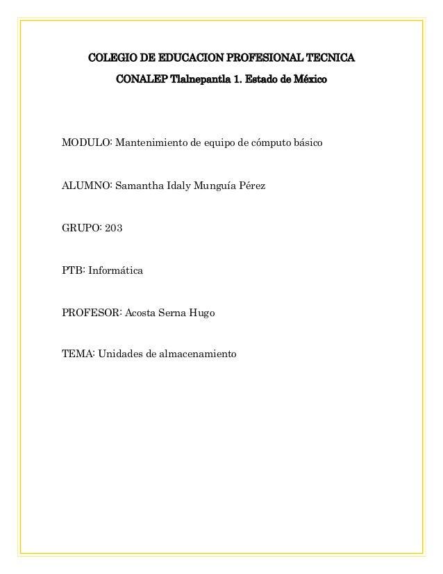 COLEGIO DE EDUCACION PROFESIONAL TECNICA CONALEP Tlalnepantla 1. Estado de México MODULO: Mantenimiento de equipo de cómpu...