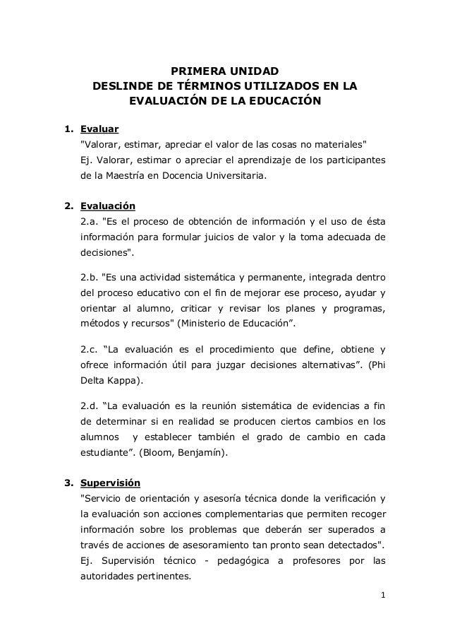 """PRIMERA UNIDAD     DESLINDE DE TÉRMINOS UTILIZADOS EN LA          EVALUACIÓN DE LA EDUCACIÓN1. Evaluar  """"Valorar, estimar,..."""