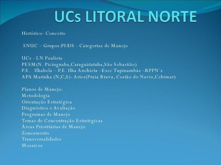 Histórico- Conceito  SNUC – Grupos:PI/DS - Categorias de Manejo UCs - LN Paulista PESM(N. Picinguaba,Caraguátatuba,São Seb...