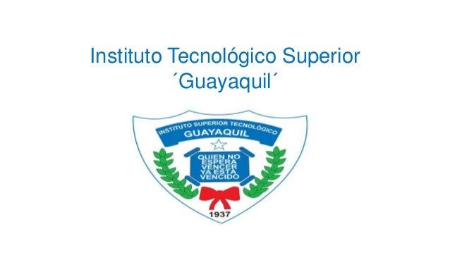 Instituto Tecnológico Superior´Guayaquil´