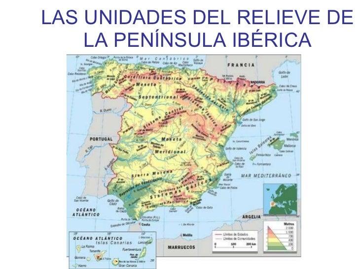 LAS UNIDADES DEL RELIEVE DE LA PENÍNSULA IBÉRICA