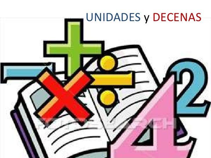 UNIDADES y DECENAS<br />