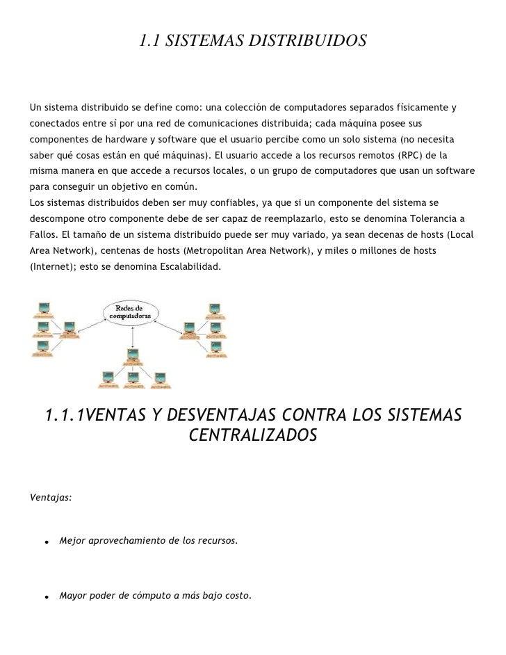 1.1 SISTEMAS DISTRIBUIDOS <br />Un sistema distribuido se define como: una colección de computadores separados físicamente...