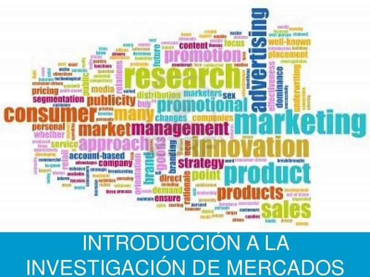 Unidad 1: Introducción a la investigación de mercados - Universidad Columbia del Paraguay