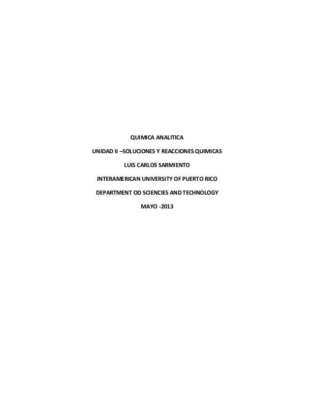 QUIMICA ANALITICAUNIDAD II –SOLUCIONES Y REACCIONES QUIMICASLUIS CARLOS SARMIENTOINTERAMERICAN UNIVERSITY OF PUERTO RICODE...