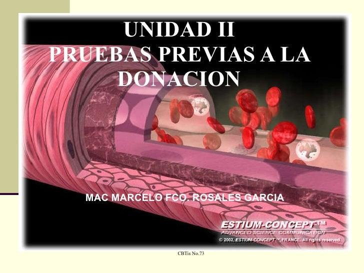 UNIDAD II PRUEBAS PREVIAS A LA DONACION MAC MARCELO FCO. ROSALES GARCIA