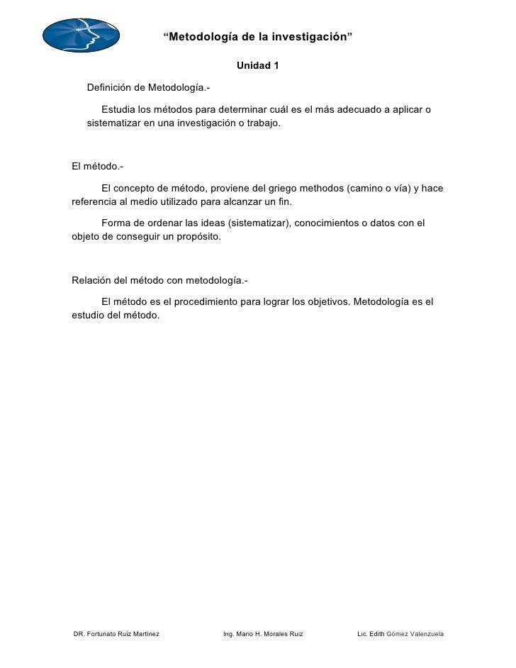 """""""Metodología de la investigación""""                                              Unidad 1      Definición de Metodología.-  ..."""