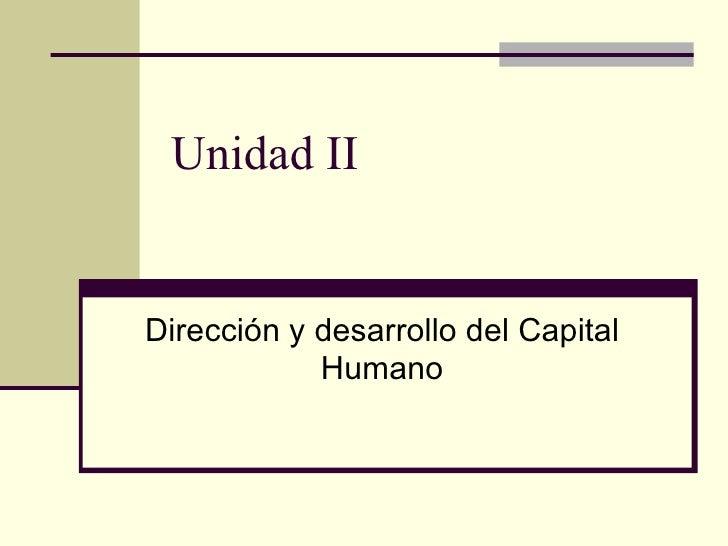 Unidad ii direccion y desarrollo de cap humano (1)