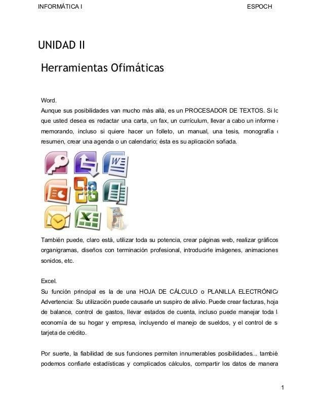 INFORMÁTICAI  ESPOCH  UNIDAD II Herramientas Ofimáticas Word. Aunque sus posibilidades van mucho más allá, es un...
