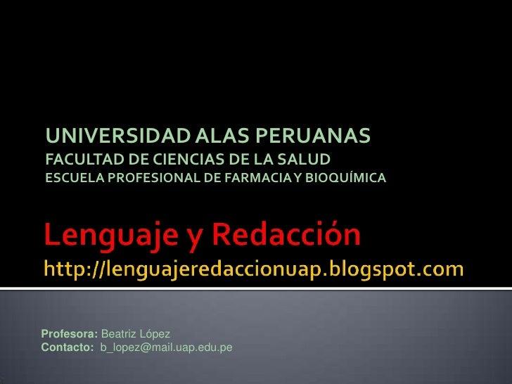 Lenguaje y Redacción http://lenguajeredaccionuap.blogspot.com<br />UNIVERSIDAD ALAS PERUANASFACULTAD DE CIENCIAS DE LA SAL...