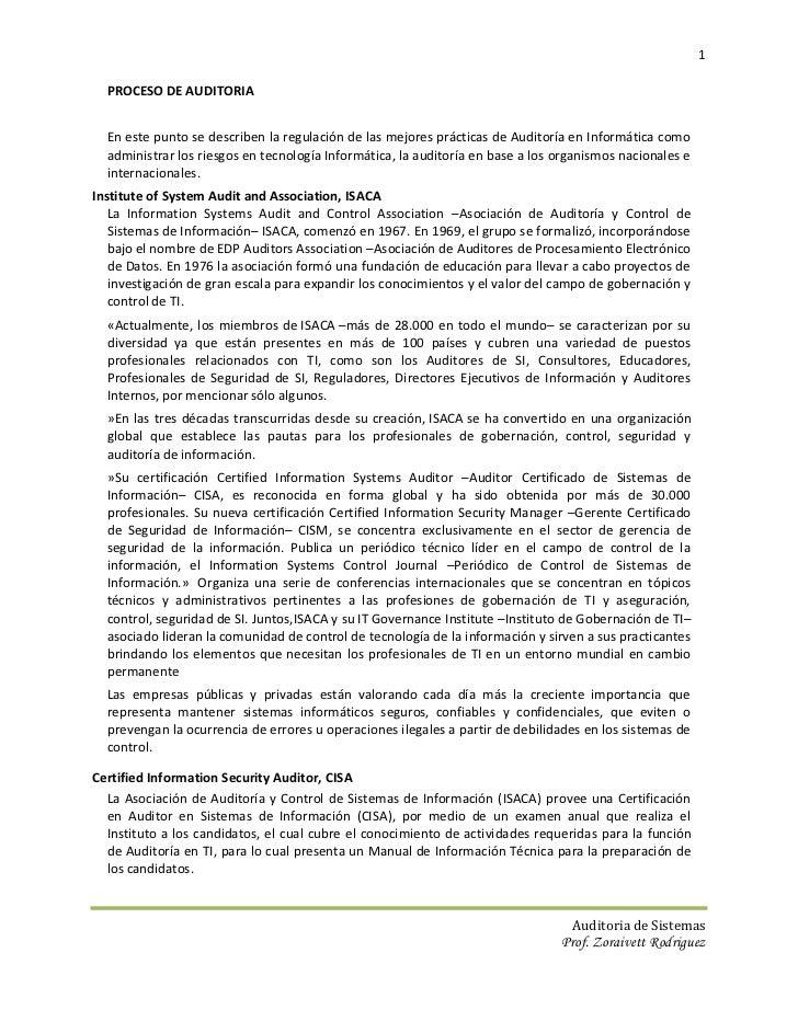 1  PROCESO DE AUDITORIA  En este punto se describen la regulación de las mejores prácticas de Auditoría en Informática com...