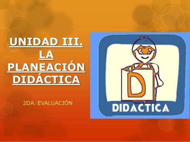 Unidad III planeación didáctica