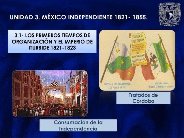 UNIDAD 3. MÉXICO INDEPENDIENTE 1821- 1855. 3.1- LOS PRIMEROS TIEMPOS DEORGANIZACIÓN Y EL IMPERIO DE       ITURBIDE 1821-18...