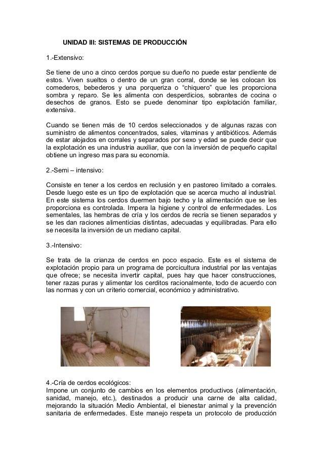 UNIDAD III: SISTEMAS DE PRODUCCIÓN 1.-Extensivo: Se tiene de uno a cinco cerdos porque su dueño no puede estar pendiente d...
