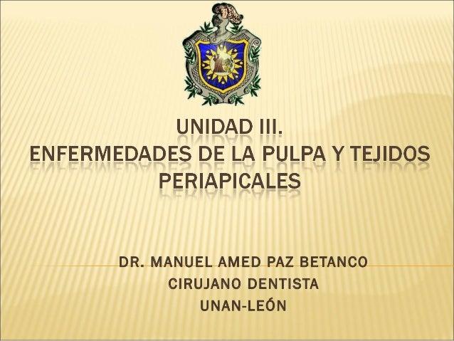DR. MANUEL AMED PAZ BETANCO CIRUJANO DENTISTA UNAN-LEÓN