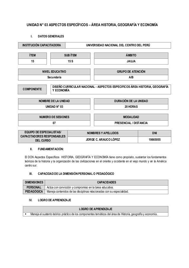 UNIDAD N° 03 ASPECTOS ESPECÍFICOS – ÁREA HISTORIA, GEOGRAFÍA Y ECONOMÍA I.  DATOS GENERALES  INSTITUCIÓN CAPACITADORA  UNI...