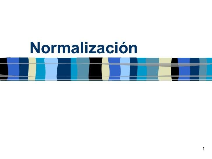 Normalización                1