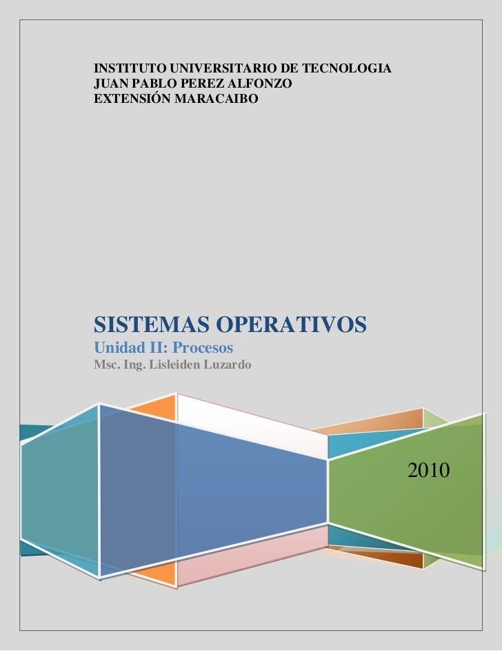 INSTITUTO UNIVERSITARIO DE TECNOLOGIAJUAN PABLO PEREZ ALFONZOEXTENSIÓN MARACAIBOSISTEMAS OPERATIVOSUnidad II: ProcesosMsc....