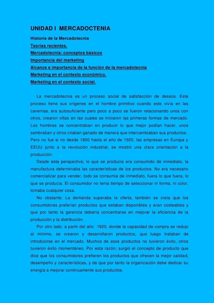 UNIDAD I MERCADOCTENIA Historia de la Mercadotecnia Teorías recientes. Mercadotecnia: conceptos básicos Importancia del ma...