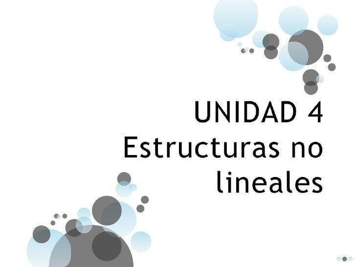 UNIDAD 4 Estructuras no lineales<br />