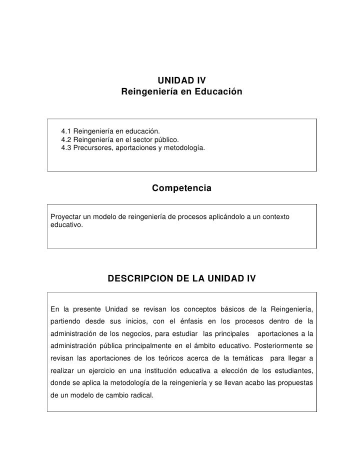 UNIDAD IV                      Reingeniería en Educación   4.1 Reingeniería en educación.   4.2 Reingeniería en el sector ...