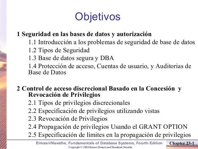Objetivos1 Seguridad en las bases de datos y autorización    1.1 Introducción a los problemas de seguridad de base de dato...