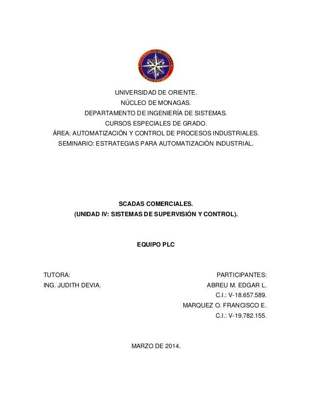 UNIVERSIDAD DE ORIENTE. NÚCLEO DE MONAGAS. DEPARTAMENTO DE INGENIERÍA DE SISTEMAS. CURSOS ESPECIALES DE GRADO. ÁREA: AUTOM...