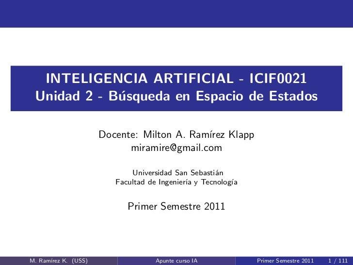 INTELIGENCIA ARTIFICIAL - ICIF0021 Unidad 2 - B´squeda en Espacio de Estados             u                      Docente: M...