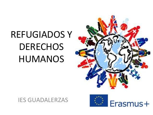 REFUGIADOS Y DERECHOS HUMANOS IES GUADALERZAS