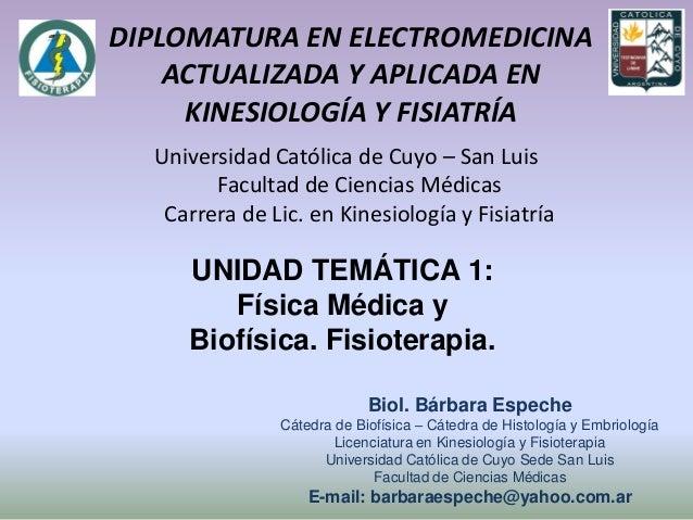 DIPLOMATURA EN ELECTROMEDICINA    ACTUALIZADA Y APLICADA EN     KINESIOLOGÍA Y FISIATRÍA  Universidad Católica de Cuyo – S...