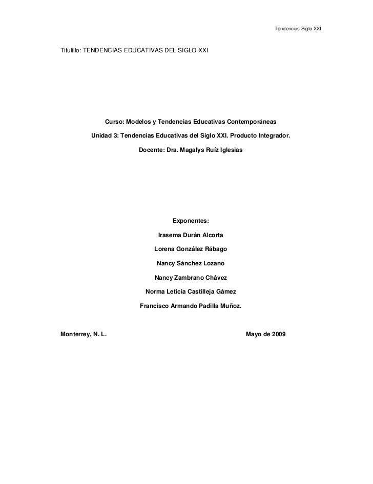 Tendencias Siglo XXI    Titulillo: TENDENCIAS EDUCATIVAS DEL SIGLO XXI                    Curso: Modelos y Tendencias Educ...