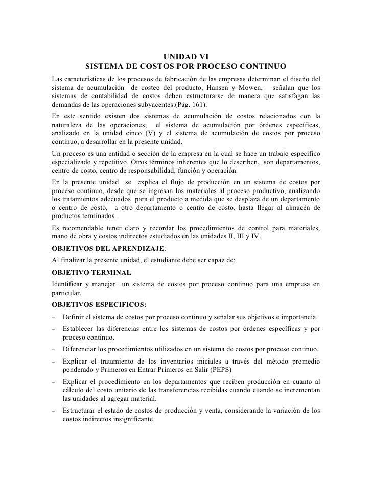 UNIDAD VI           SISTEMA DE COSTOS POR PROCESO CONTINUOLas características de los procesos de fabricación de las empres...