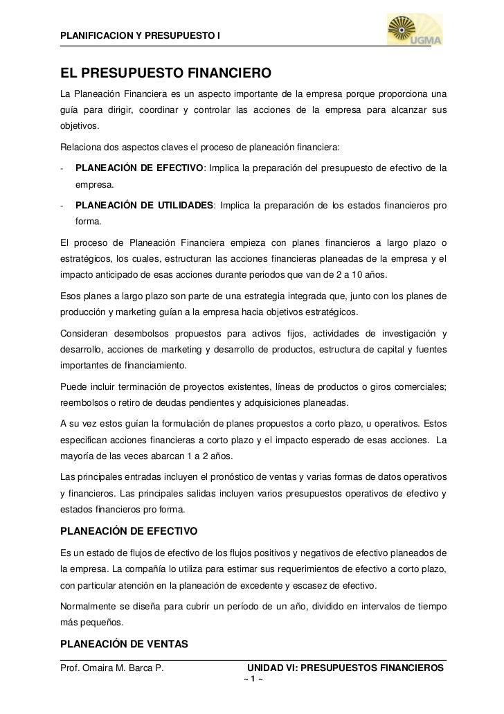 PLANIFICACION Y PRESUPUESTO IEL PRESUPUESTO FINANCIEROLa Planeación Financiera es un aspecto importante de la empresa porq...
