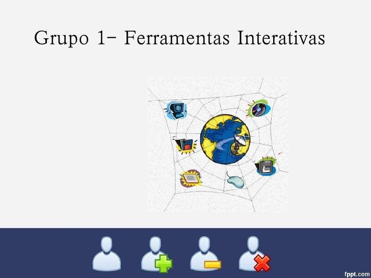 Grupo 1- Ferramentas Interativas