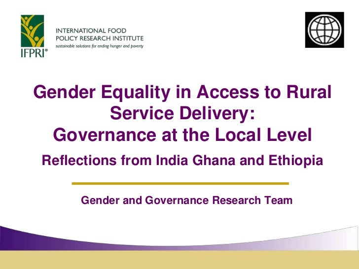 Gender Equality in Access to Rural Service Delivery: Governance at the Local Level Reflections from India Ghana and Ethiop...