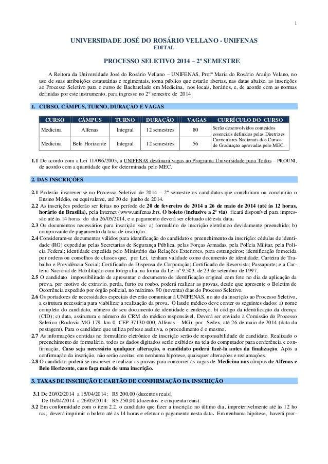 1 UNIVERSIDADE JOSÉ DO ROSÁRIO VELLANO - UNIFENAS EDITAL PROCESSO SELETIVO 2014 – 2º SEMESTRE A Reitora da Universidade Jo...