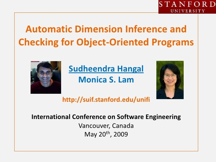Automatic Dimension Inference and Checking for Object-Oriented Programs               Sudheendra Hangal                Mon...