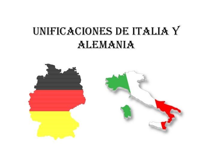 UNIFICACIONES DE ITALIA Y       ALEMANIA