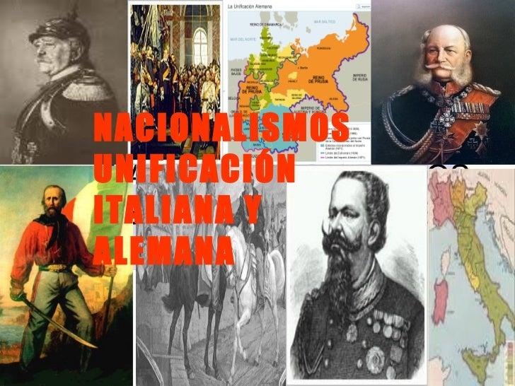 NACIONALISMOSUNIFICACIÓN LA FORMACIÓN DE LOSITALIANA YNACIONALES. ESTADOSALEMANA