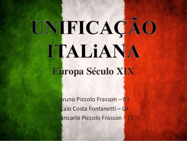 Europa Século XIX Bruno Piccolo Frasson – 03 Caio Costa Fontanetti – 04 Giancarlo Piccolo Frasson - 12