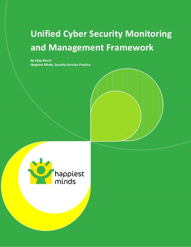 © Happiest Minds Technologies Pvt. Ltd. All Rights Reserved Unified Cyber Security Monitoring and Management Framework By ...
