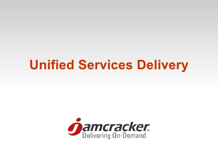 Unified Services Delivery