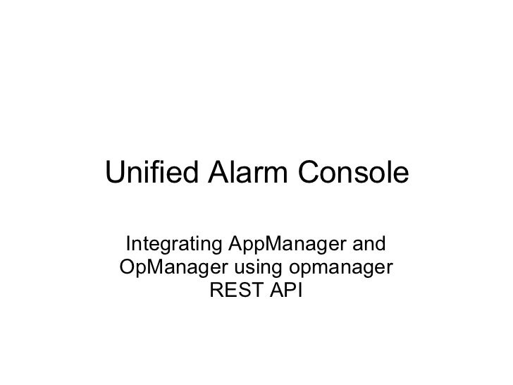 Unified Alarm Console Integrating AppManager and OpManager using opmanager REST API