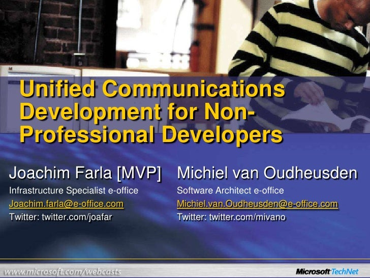 Unified Communications Development for Non-Professional Developers <br />Joachim Farla [MVP]<br />Infrastructure Specialis...