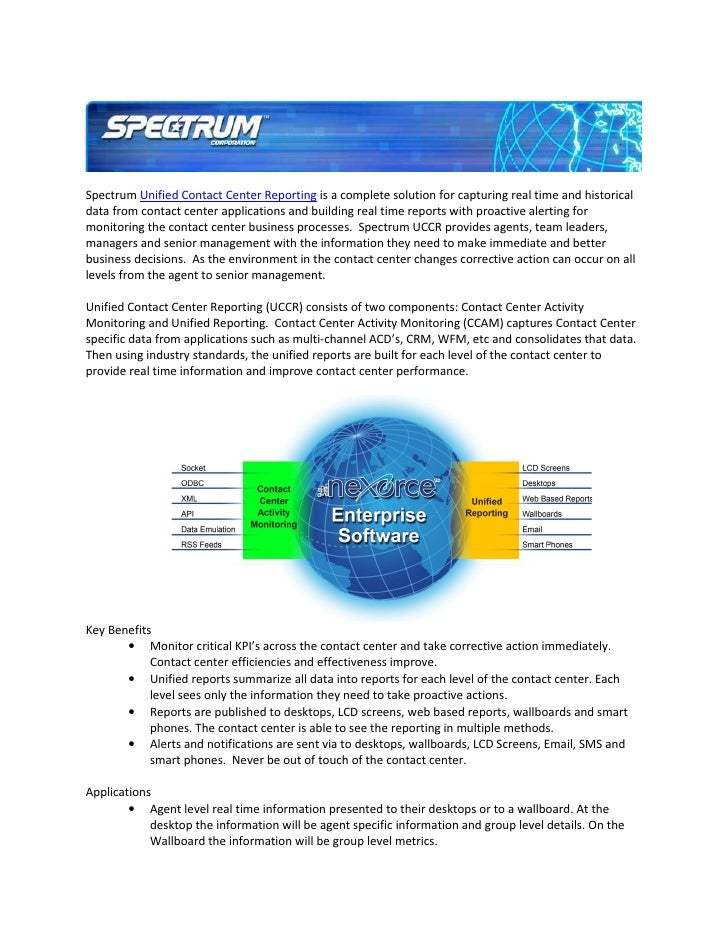 Spectrum Unified Contact Center Reporting is a complete solution for capturing real time and historical data from contact ...